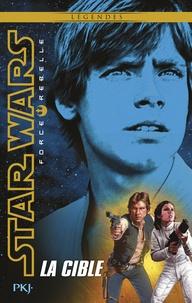 Alex Wheeler - Star Wars Force Rebelle Tome 1 : La cible.