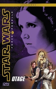 Alex Wheeler - Star Wars Force Rebelle Tome 2 : Otage.