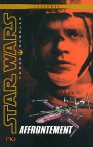 Alex Wheeler - Star Wars Force Rebelle Tome 4 : Affrontement.