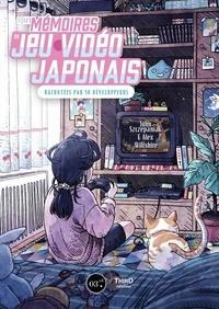 Alex Wiltshire et John Szczepaniak - Les Mémoires du jeu vidéo japonais - Racontées par 50 développeurs.