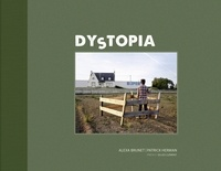 Alexa Brunet et Patrick Herman - Dystopia.