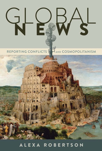 Alexa Robertson - Global News - Reporting Conflicts and Cosmopolitanism.