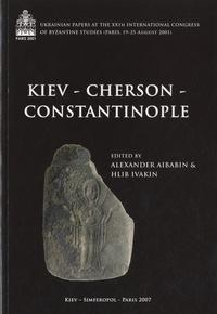 Alexander Aibabin et Hlib Ivakin - Kiev-Cherson-Constantinople.