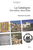 Alexander Alland - La Catalogne, une Nation, deux Etats - Etude ethnographique d'une résistance non violente à l'assimilation.