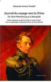 Alexander Amatus Thesleff - Journal du voyage vers la Chine - De Saint-Petersbourg à la Mongolie, d'après le tagebuch von der chinesischen Reise 1805-1806.