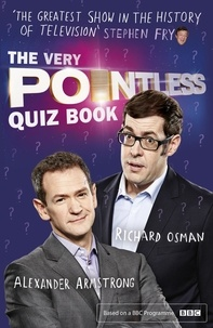 Alexander Armstrong et Richard Osman - The Very Pointless Quiz Book - Prove your Pointless Credentials.