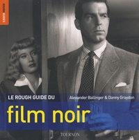 Alexander Ballinger - Le Rough Guide du film noir.