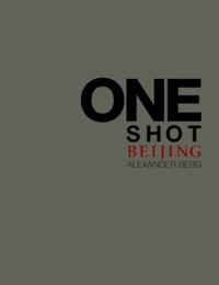 Alexander Berg - One Shot - Beijing.