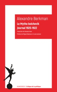 Alexander Berkman - Le mythe bolchevik - Journal 1920-1922.