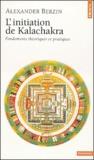 Alexander Berzin - Initiation de Kalachakra - Fondements théoriques et pratiques.