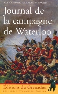 Alexander Cavalié Mercer - Journal de la campagne de Waterloo.