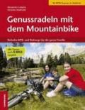Alexander Comploj et Christine Mairhofer - Genussradeln mit dem Mountainbike - Einfache MTB- und Radwege für die ganze Familie.