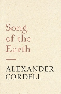 Alexander Cordell - Song of the Earth - The Mortymer Trilogy Book Three.