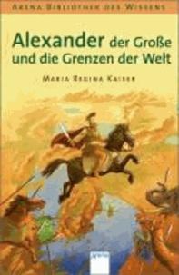 Alexander der Große und die Grenzen der Welt - Lebendige Geschichte.