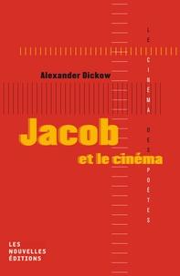 Alexander Dickow - Jacob et le cinéma.