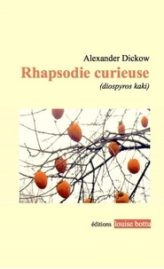 Alexander Dickow - Rhapsodie curieuse.