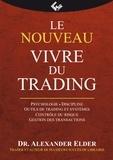 Alexander Elder - Le nouveau Vivre du trading.