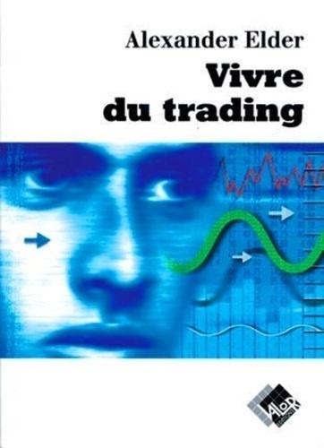 Couverture du livre Vivre du Trading de Alexander Elder