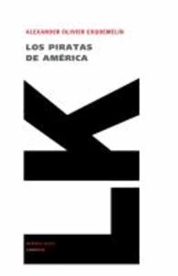 Alexander Exquemeling - Los piratas de América.