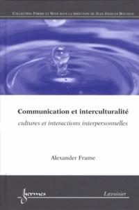 Alexander Frame - Communication et interculturalité - Cultures et interactions interpersonnelles.