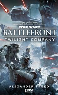 Alexander Freed - Battlefront - Twillight Company.