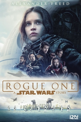 Alexander Freed - Rogue one - A Star Wars Story.