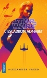 Alexander Freed - Star Wars : L'Escadron Alphabet.