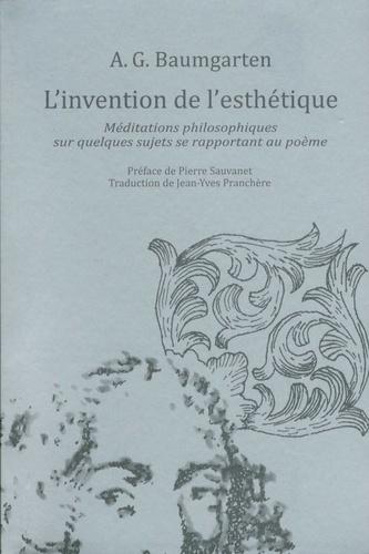 Alexander Gottlieb Baumgarten - L'invention de l'esthétique - Méditations philosophiques sur quelques sujets se rapportant au poème (1735).