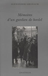 Alexander Granach - Mémoires d'un gardien de bordel.