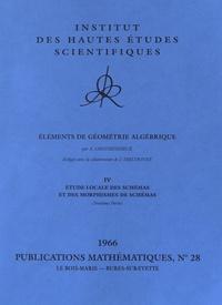Alexander Grothendieck - Eléments de géométrie algébrique - Volume 4, Etude locale des schémas et des morphismes de schémas (troisième partie).