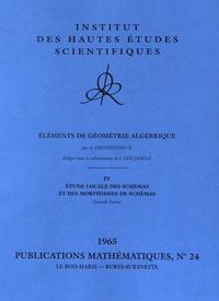 Alexander Grothendieck - Eléments de géométrie algébrique - Volume 4, Etude locale des schémas et des morphismes de schémas (seconde partie).