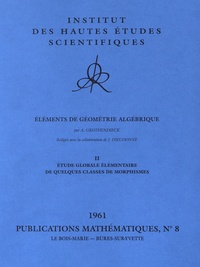 Alexander Grothendieck - Eléments de géométrie algébrique - Volume 2, Etude globale élémentaire de quelques classes de morphismes.