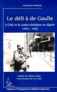 Le défi à de Gaulle - LOAS et la contre-révolution en Algérie 1954-1962.pdf
