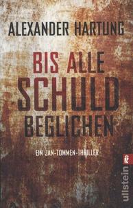 Alexander Hartung - Bis alle Schuld beglichen - Ein Jan-Tommen-Thriller.