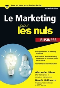 Alexander Hiam et Benoît Heilbrunn - Le Marketing pour les nuls.