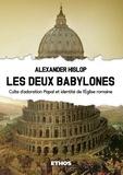 Alexander Hislop - Les deux Babylones - Culte d'adoration papal et identité de l'Eglise romaine.