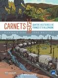 Alexander Hohg et Jörg Mailliet - Carnets 14-18 - Quatre histoires de France et d'Allemagne.