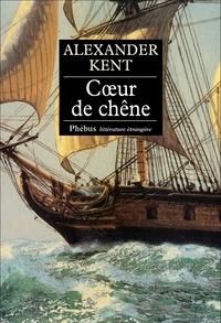 Alexander Kent - Une aventure d'Adam Bolitho  : Coeur de chêne.