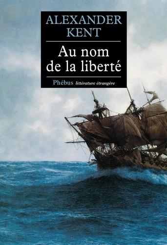 Une aventure de Richard Bolitho - Au nom de la liberté - 9782752908254 - 9,99 €