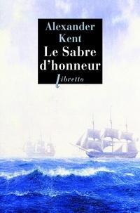 Alexander Kent - Une aventure de Richard et Adam Bolitho  : Le sabre d'honneur.