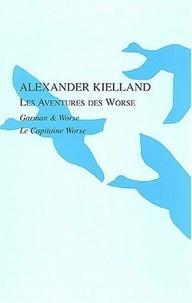Alexander Kielland - Les aventures des Worse - Garman & Worse suivi de Le capitaine Worse.