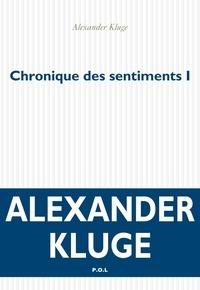 Alexander Kluge - Chronique des sentiments Tome 1 : Histoires de base.