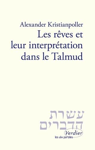 Alexander Kristianpoller - Les rêves et leur interprétation dans le Talmud.