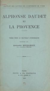 Alexander Kruglikoff - Alphonse Daudet et la Provence - Thèse pour le Doctorat d'université.