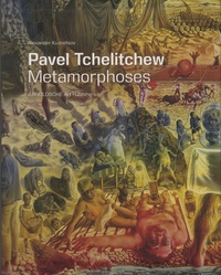 Alexander Kuznetsov - Pavel Tchelitchew - Metamorphoses.