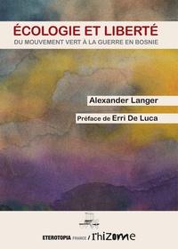 Alexander Langer - Ecologie et liberté - Du mouvement vert à la guerre en Bosnie.