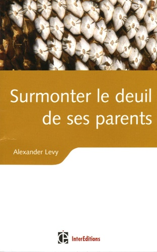 Alexander Levy - Surmonter le deuil de ses parents.