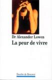 Alexander Lowen - La peur de vivre.