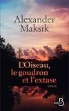 Alexander Maksik - L'oiseau, le goudron et l'extase.