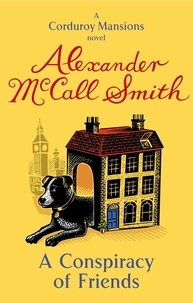 Alexander McCall Smith - A Conspiracy of Friends.